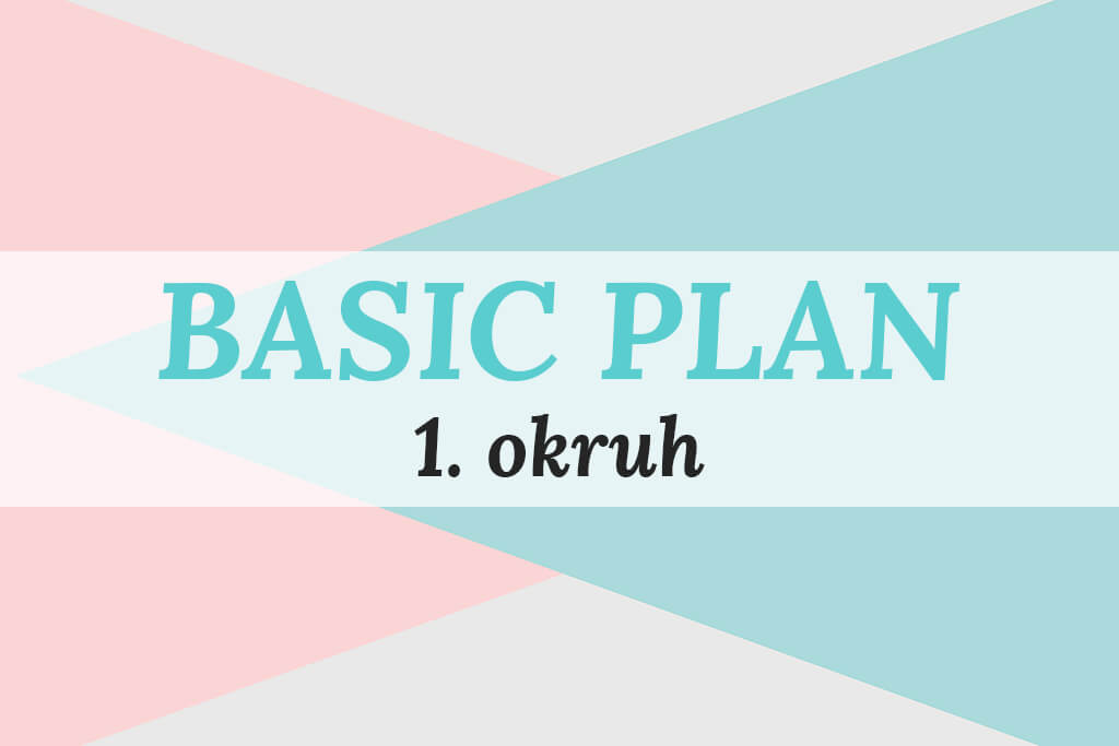 Základný kurz – BASIC PLAN 1. okruh