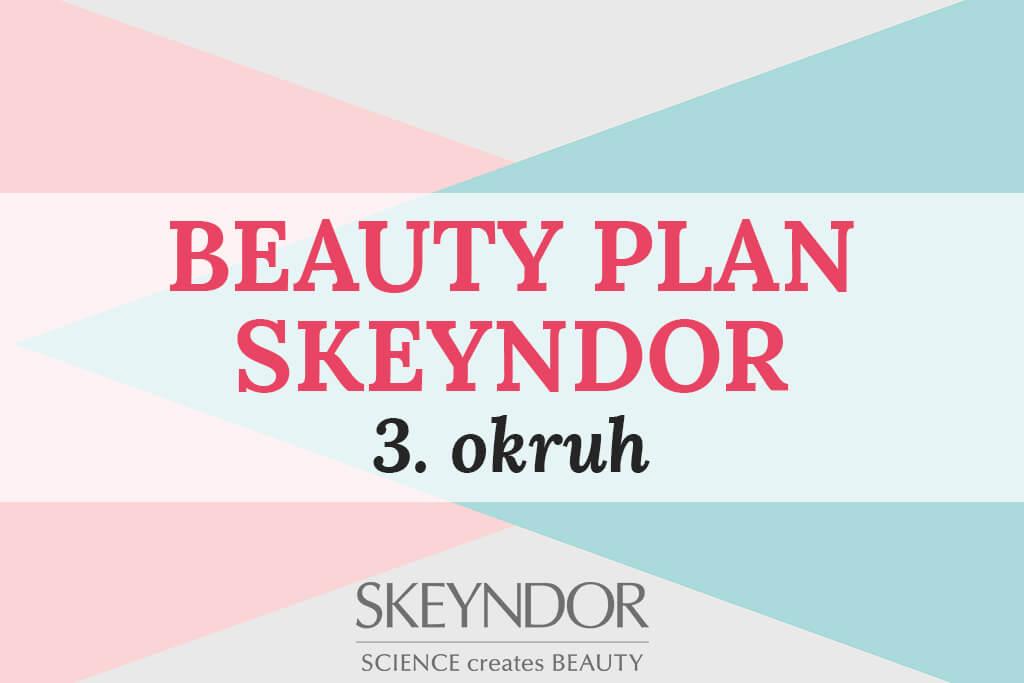 BEAUTY PLAN SKEYNDOR 3. okruh