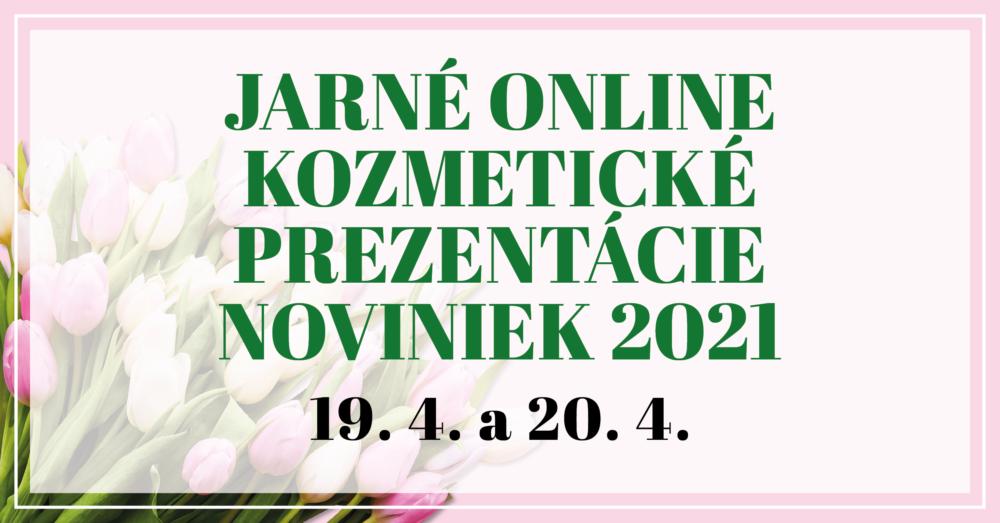 Jarné kozmetické online prezentácie noviniek 2021